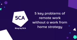 5 key problems of remote work without a work from home strategy