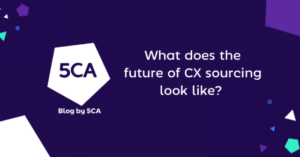 What does the future of CX sourcing look like?